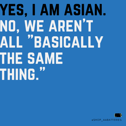 "A dark blue back ground with black and white text saying, ""YES I'M ASIAN, NO, WE AREN'T ALL BASICALLY THE SAME THING."""