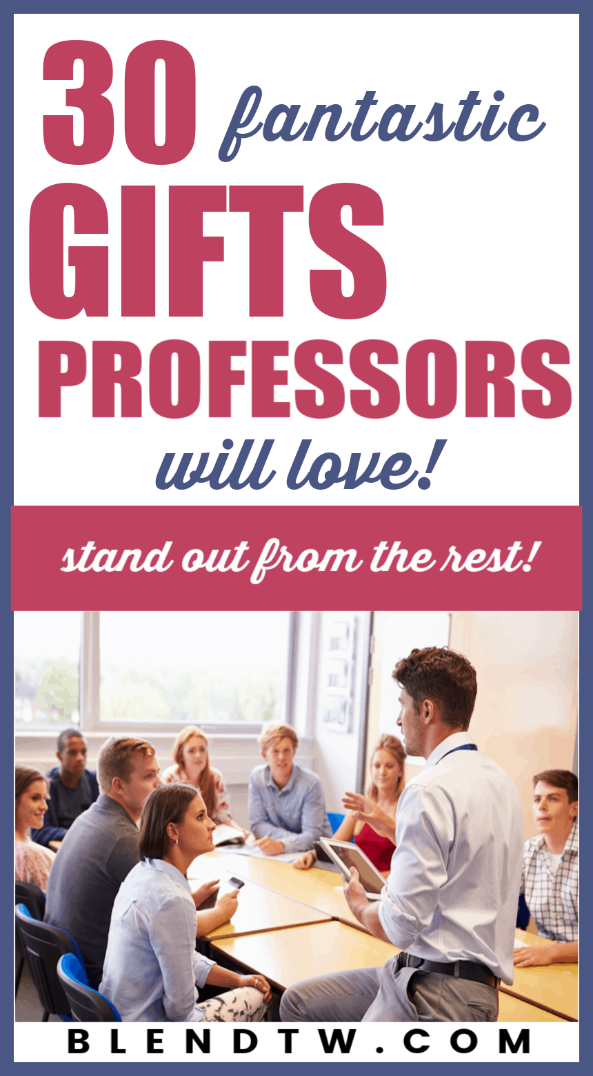 Pin for 30 Gifts Professors Will Love!