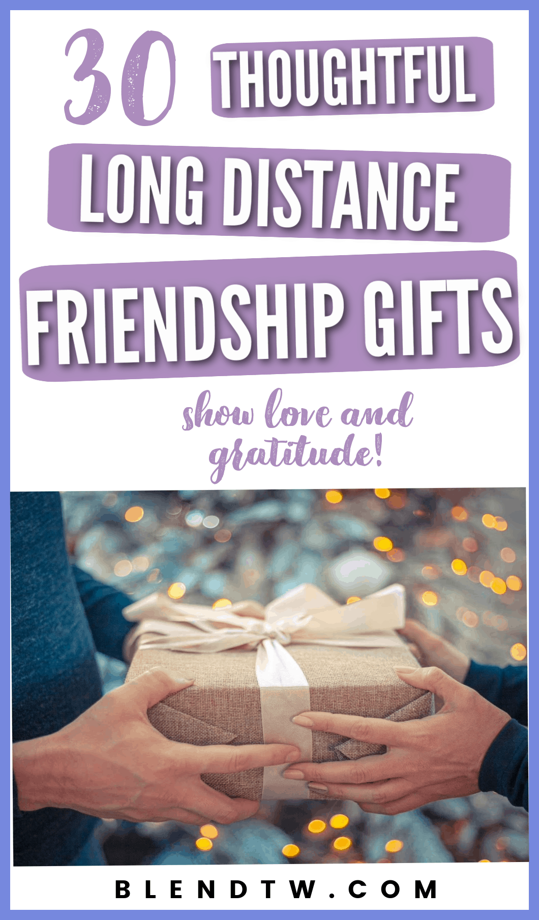 Pin for 30 thoughtful long distance friendship gifts.