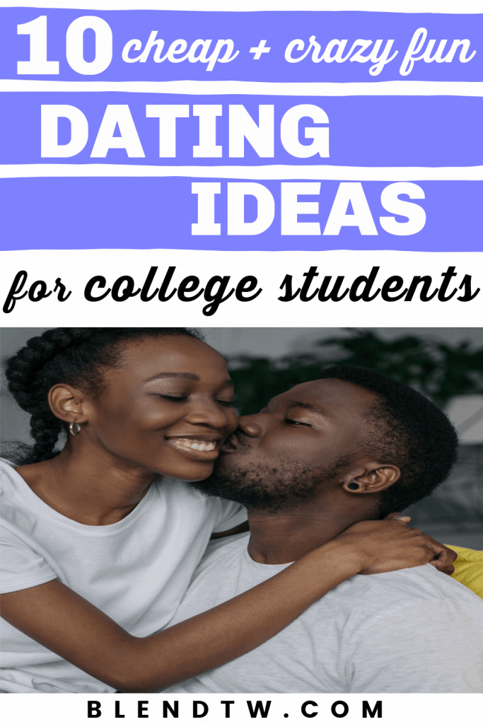 10 cheap + crazy fun dating ideas for college students pin