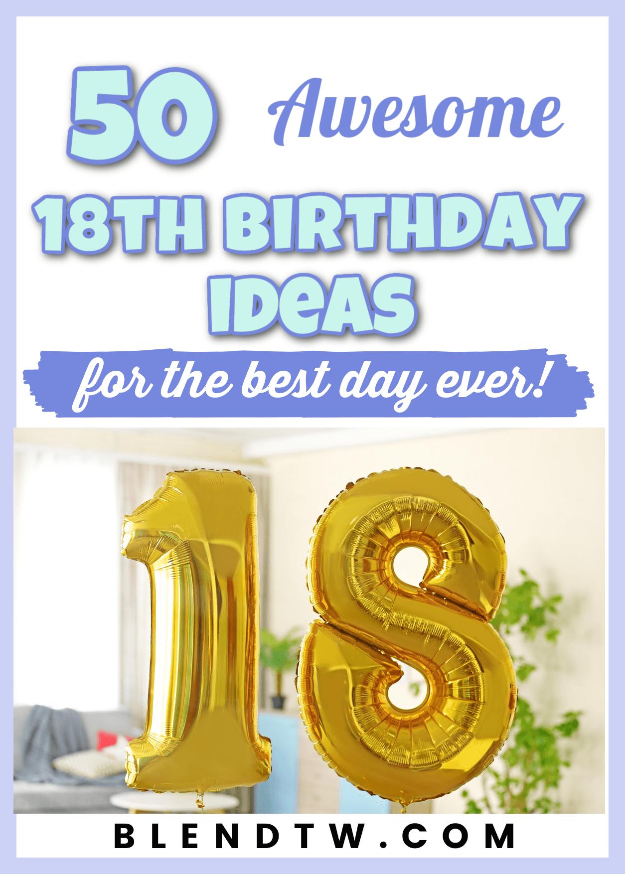 Pin for 50 fantastic 18th birthday ideas.