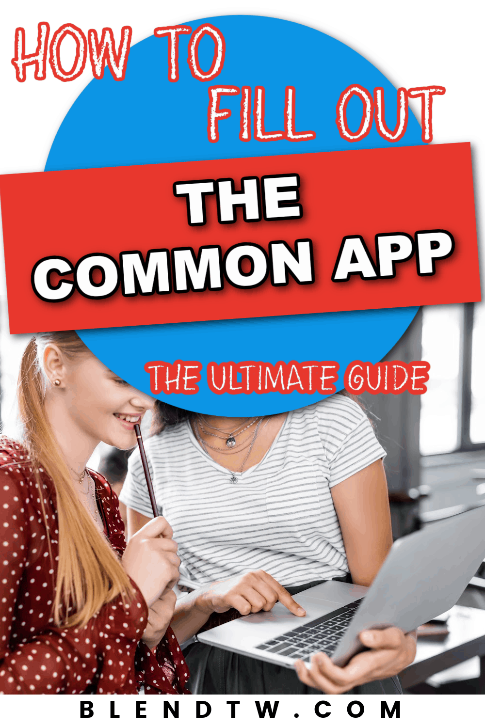 how to fill out the common app the ultimate guide
