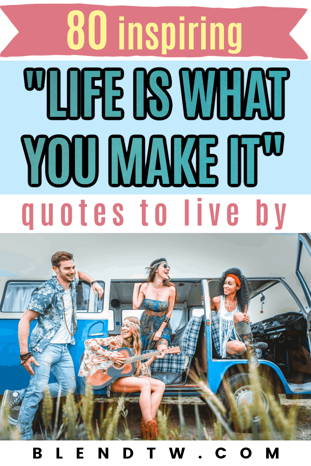 life is what you make of it quotes to live by