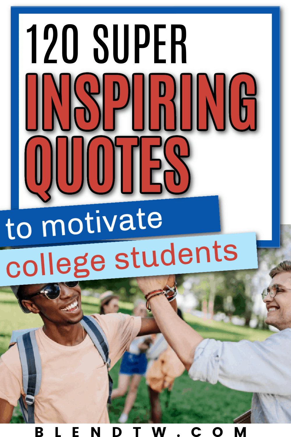 120 super inspiring quotes to motivate college students
